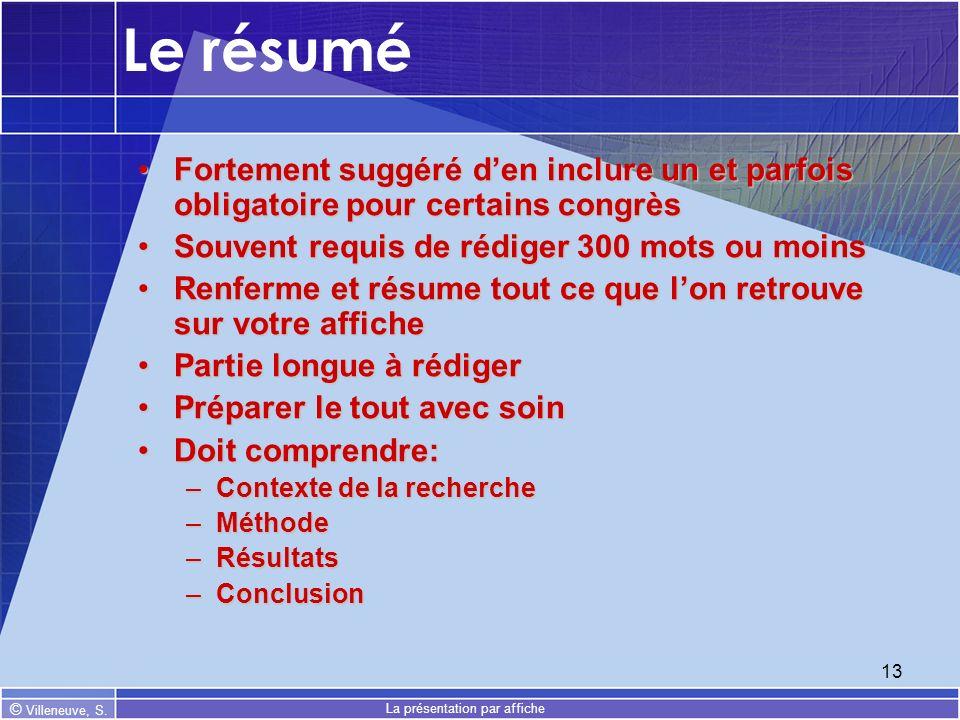 © Villeneuve, S. La présentation par affiche 13 Le résumé Fortement suggéré den inclure un et parfois obligatoire pour certains congrèsFortement suggé