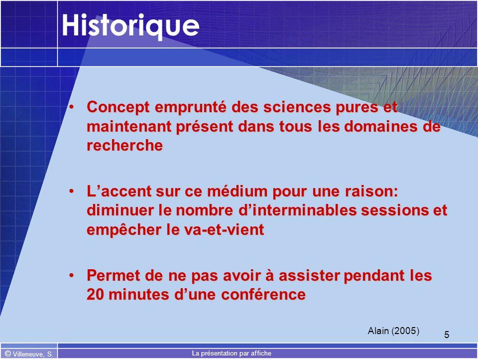 © Villeneuve, S. La présentation par affiche 5 Historique Concept emprunté des sciences pures et maintenant présent dans tous les domaines de recherch