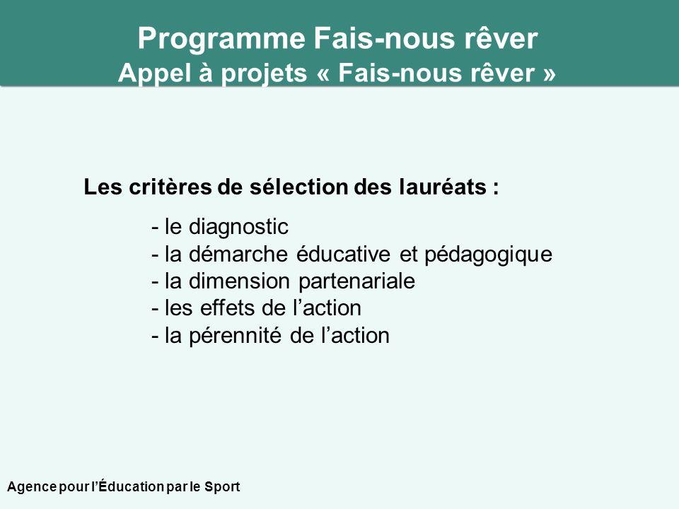 Les critères de sélection des lauréats : - le diagnostic - la démarche éducative et pédagogique - la dimension partenariale - les effets de laction -