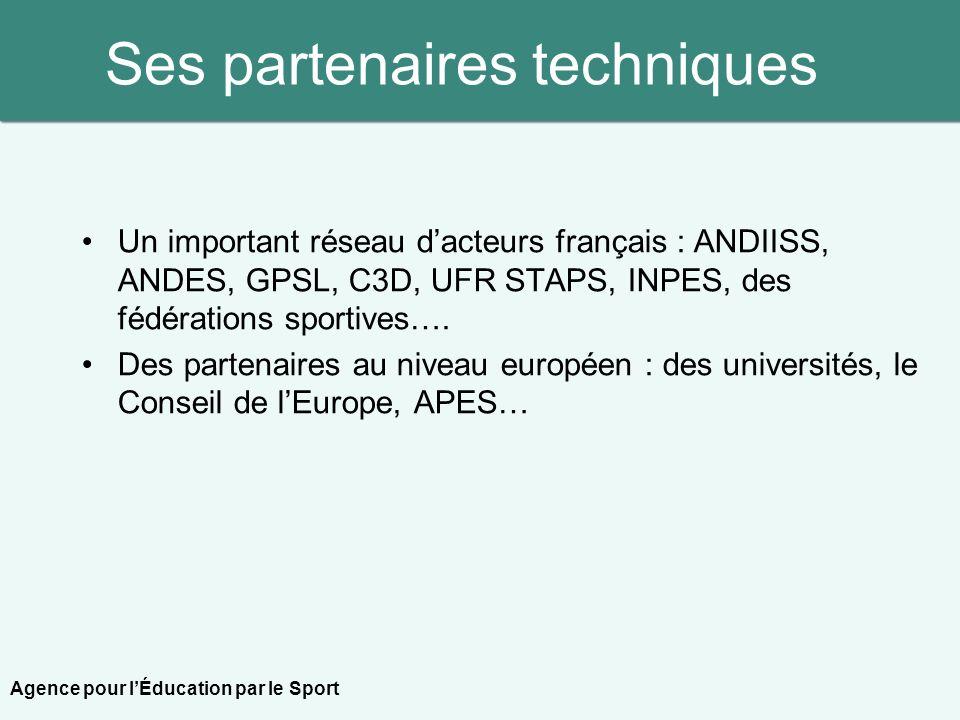 Ses partenaires techniques Un important réseau dacteurs français : ANDIISS, ANDES, GPSL, C3D, UFR STAPS, INPES, des fédérations sportives…. Des parten