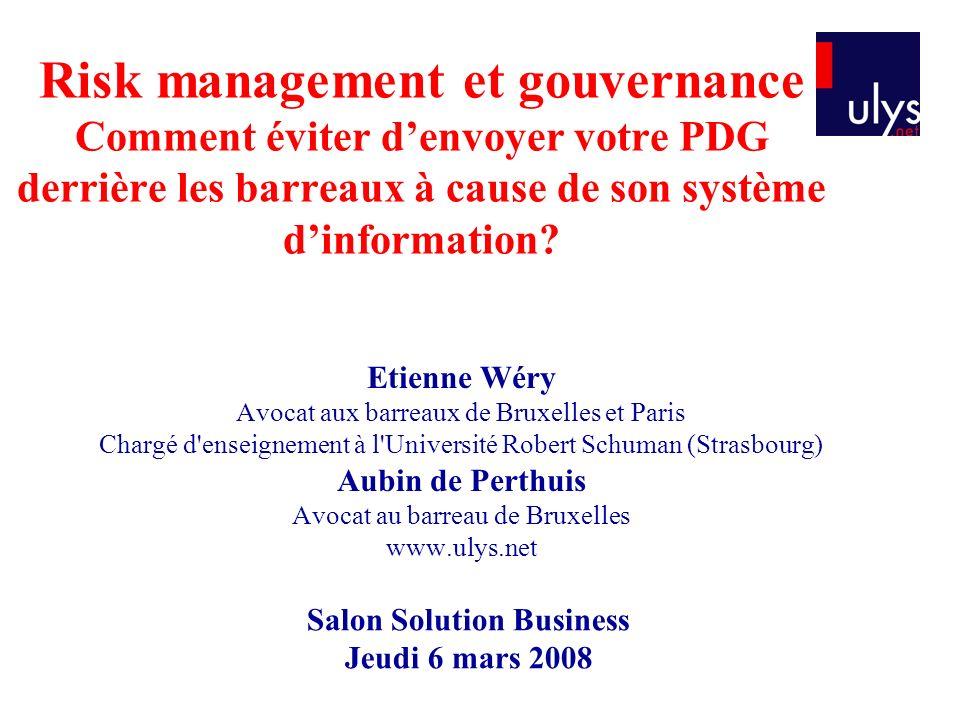 Risk management et gouvernance Comment éviter denvoyer votre PDG derrière les barreaux à cause de son système dinformation.