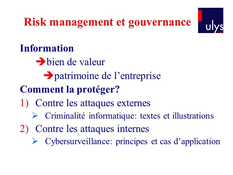 Risk management et gouvernance Information bien de valeur patrimoine de lentreprise Comment la protéger.