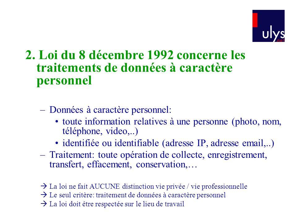 2. Loi du 8 décembre 1992 concerne les traitements de données à caractère personnel –Données à caractère personnel: toute information relatives à une
