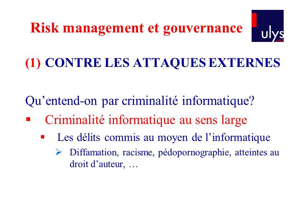 Risk management et gouvernance (1)CONTRE LES ATTAQUES EXTERNES Quentend-on par criminalité informatique.
