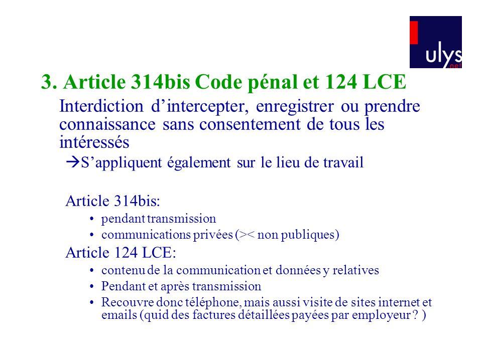 3. Article 314bis Code pénal et 124 LCE Interdiction dintercepter, enregistrer ou prendre connaissance sans consentement de tous les intéressés Sappli