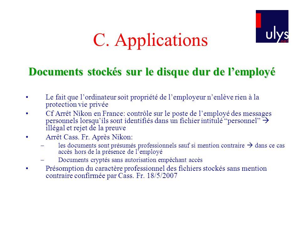 C. Applications Documents stockés sur le disque dur de lemployé Documents stockés sur le disque dur de lemployé Le fait que lordinateur soit propriété
