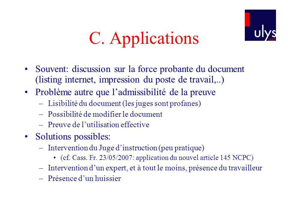 C. Applications Souvent: discussion sur la force probante du document (listing internet, impression du poste de travail,..) Problème autre que ladmiss