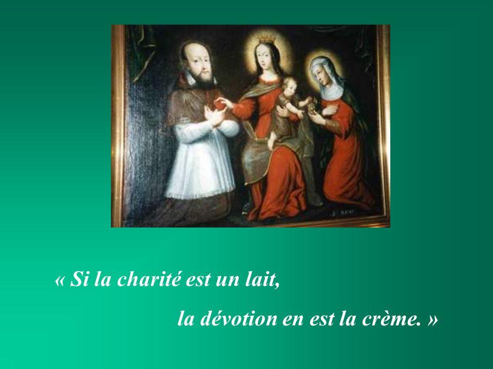 « Si la charité est un lait, la dévotion en est la crème. »