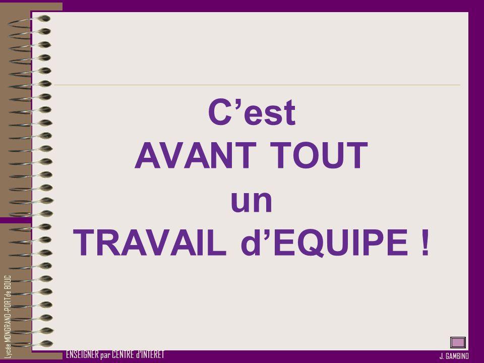Cest AVANT TOUT un TRAVAIL dEQUIPE .Lycée MONGRAND-PORT de BOUC J.
