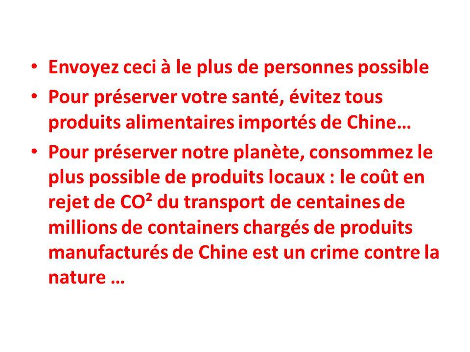 Envoyez ceci à le plus de personnes possible Pour préserver votre santé, évitez tous produits alimentaires importés de Chine… Pour préserver notre pla
