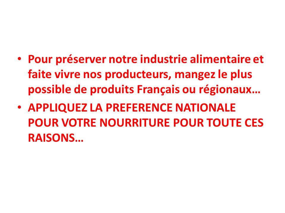 Pour préserver notre industrie alimentaire et faite vivre nos producteurs, mangez le plus possible de produits Français ou régionaux… APPLIQUEZ LA PRE