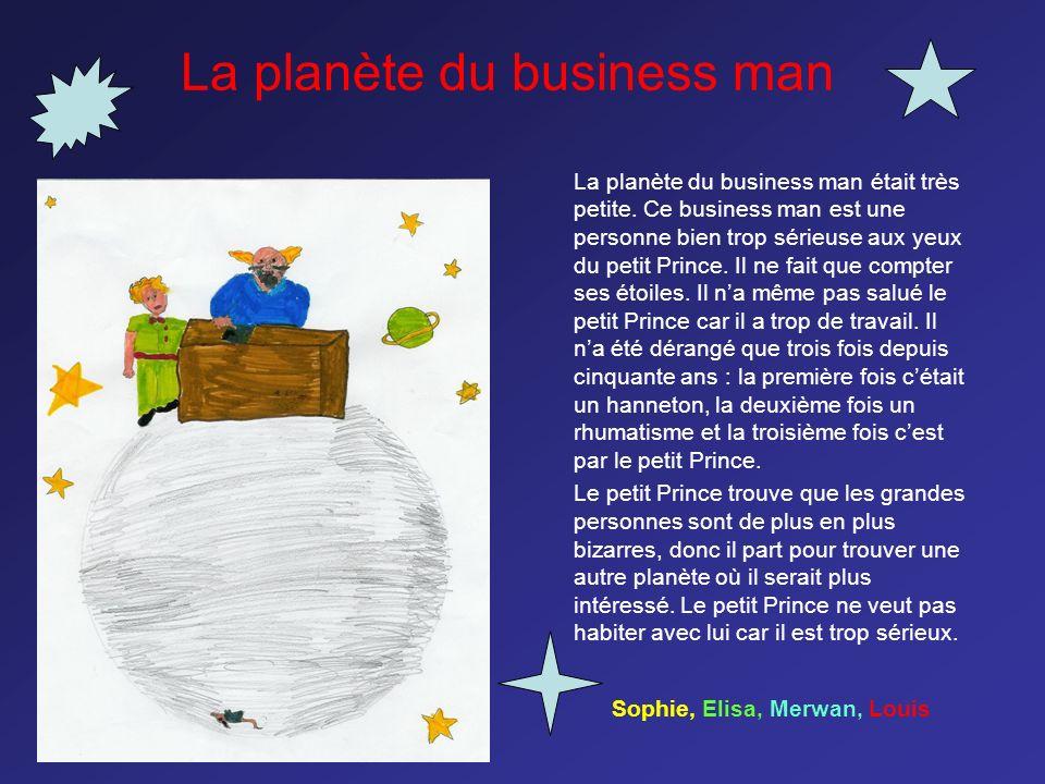 La planète du business man La planète du business man était très petite. Ce business man est une personne bien trop sérieuse aux yeux du petit Prince.