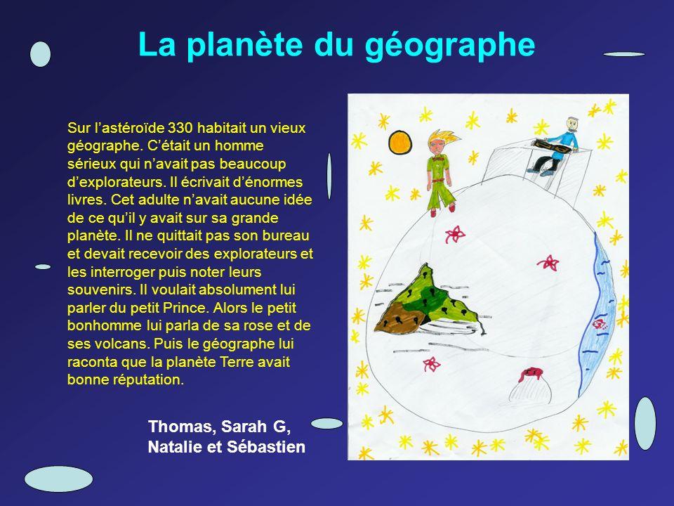 Sur lastéroïde 330 habitait un vieux géographe. Cétait un homme sérieux qui navait pas beaucoup dexplorateurs. Il écrivait dénormes livres. Cet adulte