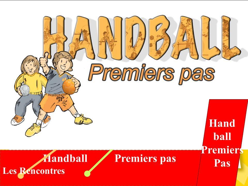 L offre de pratique f é d é rale Les Tournois Handball Premiers pas Les Plateaux Les Matchs de Hand Une offre de compétitions Des contenus de formation Moins de 12 Moins de 16 Adultes Hand ball Premiers Pas Les Rencontres