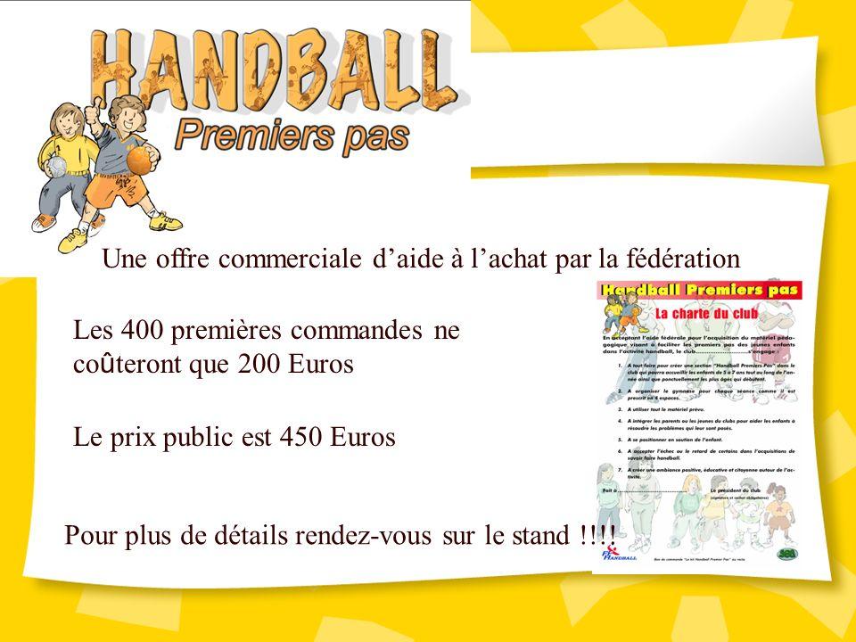Les 400 premières commandes ne co û teront que 200 Euros Le prix public est 450 Euros Une offre commerciale daide à lachat par la fédération Pour plus de détails rendez-vous sur le stand !!!!