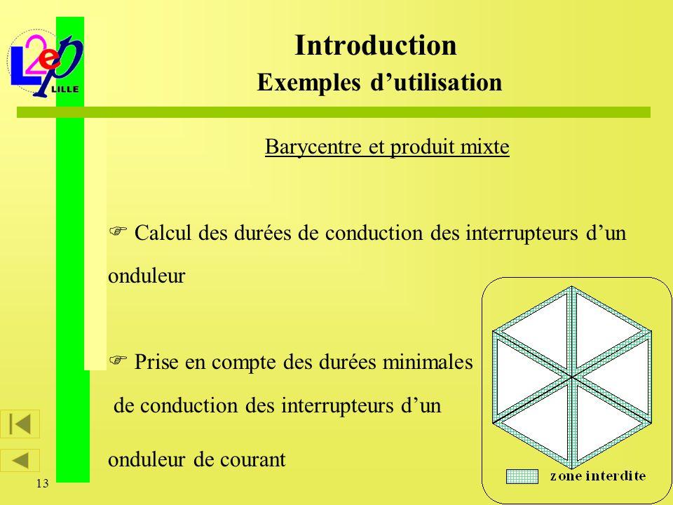 13 Barycentre et produit mixte Calcul des durées de conduction des interrupteurs dun onduleur Prise en compte des durées minimales de conduction des i