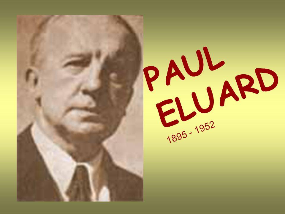 LA VIE de Paul Eluard De son vrai nom Eugène Grindel, il est dabord dadaïste, puis fonde le surréalisme avec André Breton.