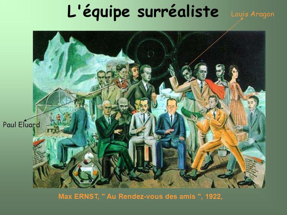 Le groupe surréaliste à Paris, vers 1930. Paul Eluard André Breton Salvador Dali Max Ernst