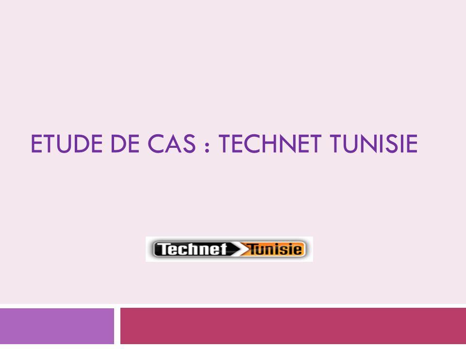 ETUDE DE CAS : TECHNET TUNISIE
