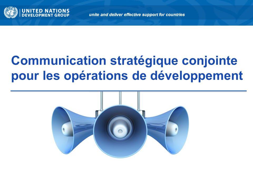 Communication stratégique conjointe pour les opérations de développement unite and deliver effective support for countries