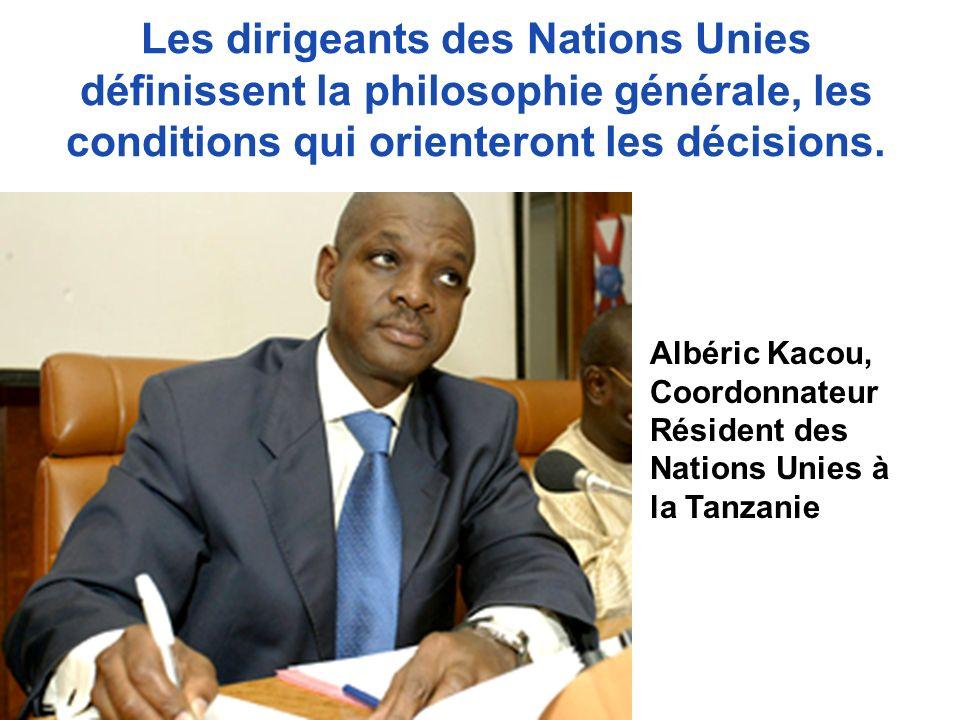 Les dirigeants des Nations Unies définissent la philosophie générale, les conditions qui orienteront les décisions.