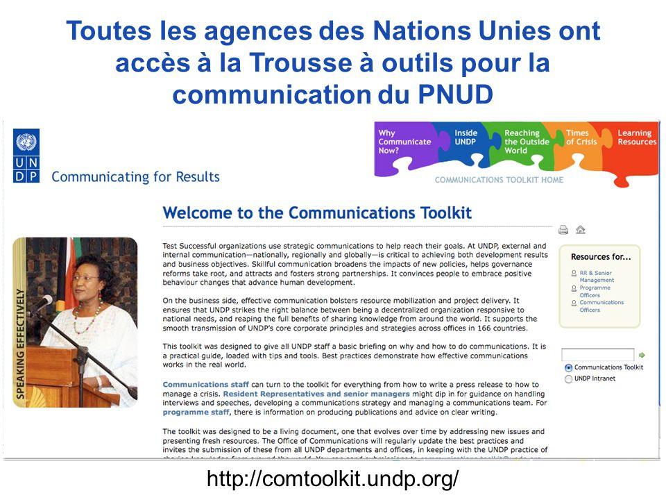 Toutes les agences des Nations Unies ont accès à la Trousse à outils pour la communication du PNUD http://comtoolkit.undp.org/
