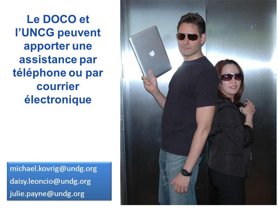 Le DOCO et lUNCG peuvent apporter une assistance par téléphone ou par courrier électronique michael.kovrig@undg.org daisy.leoncio@undg.org julie.payne@undg.org michael.kovrig@undg.org daisy.leoncio@undg.org julie.payne@undg.org