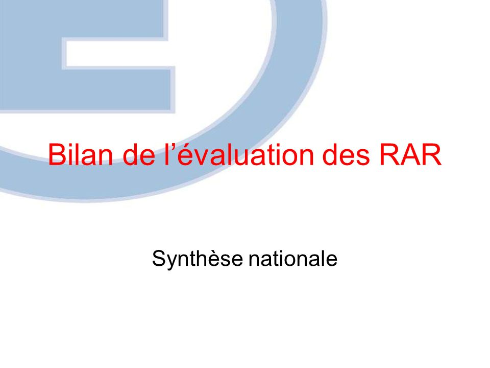 Bilan de lévaluation des RAR Synthèse nationale