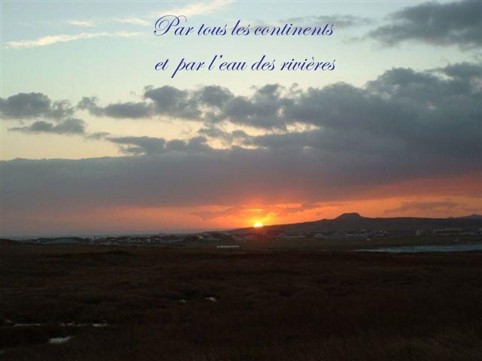 Par tous les continents et par leau des rivières