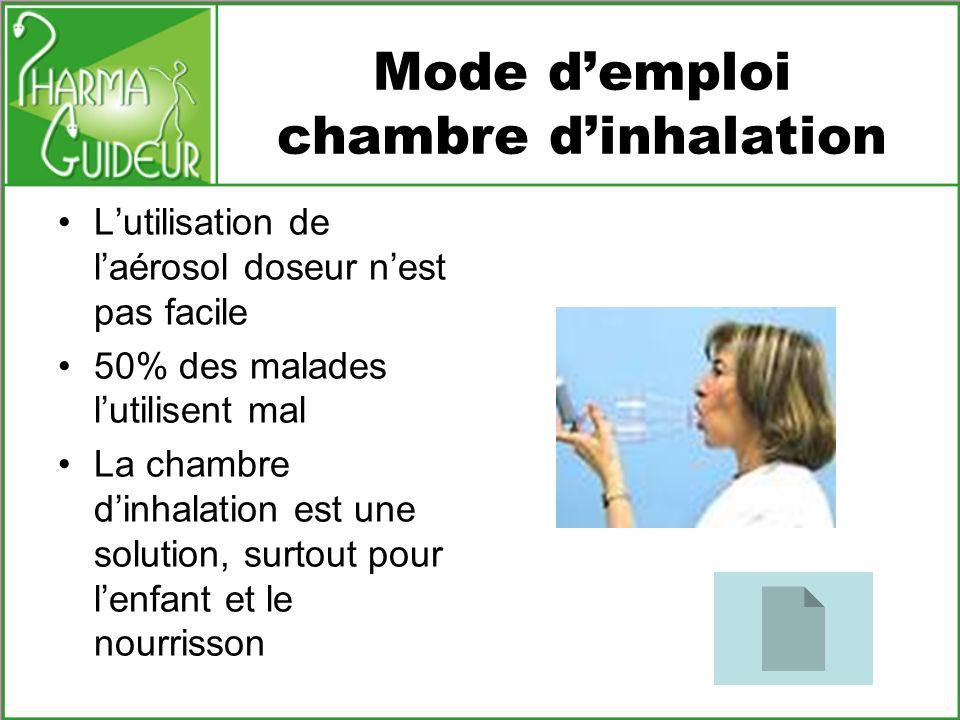 Mode demploi chambre dinhalation Lutilisation de laérosol doseur nest pas facile 50% des malades lutilisent mal La chambre dinhalation est une solutio