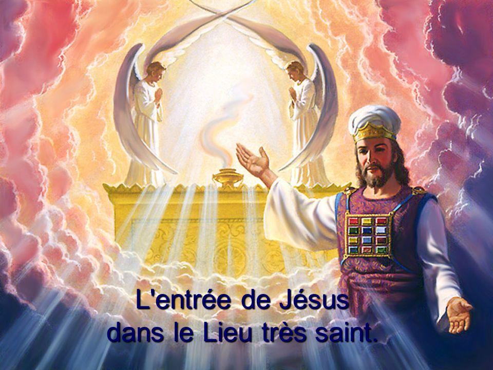 L'entrée de Jésus dans le Lieu très saint.