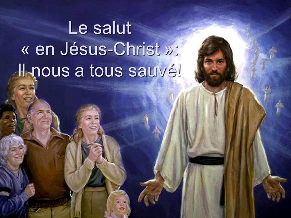 Le salut « en Jésus » 1 Corinthiens 15:45, 47 45.Cest pourquoi il est écrit: Le premier homme, Adam, devint une âme vivante.