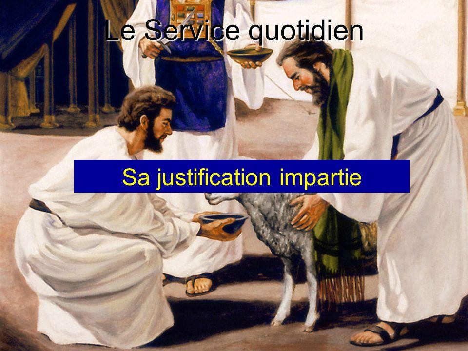 Le Service quotidien Sa justification impartie