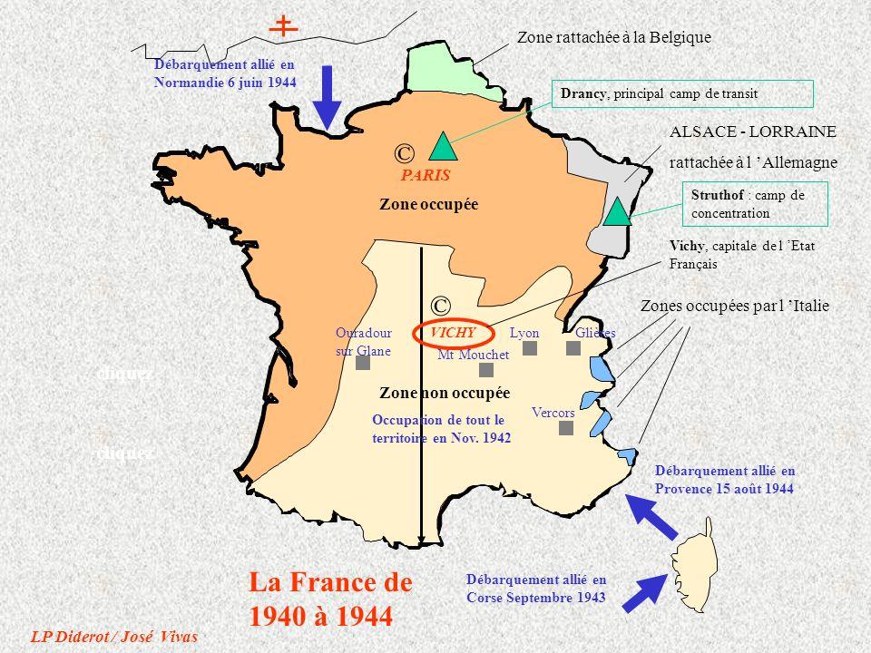 Zone rattachée à la Belgique ALSACE - LORRAINE rattachée à l Allemagne La France de 1940 à 1944 Zone occupée Zone non occupée Zones occupées par l Ita