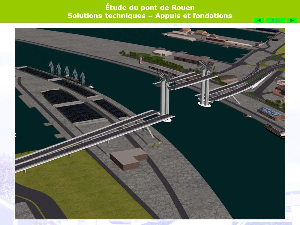 Étude du pont de Rouen Solutions techniques – Appuis et fondations Chenal de navigation : 86 m La Seine Travée levante : 119.25 m 70.2° Vue de dessus du pont levant Viaduc daccès nord Viaduc daccès sud MENU