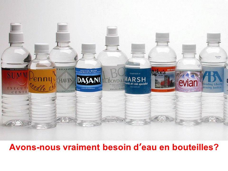 Avons-nous vraiment besoin deau en bouteilles