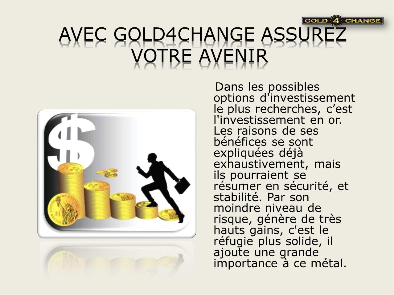 Dans les possibles options d investissement le plus recherches, cest l investissement en or.
