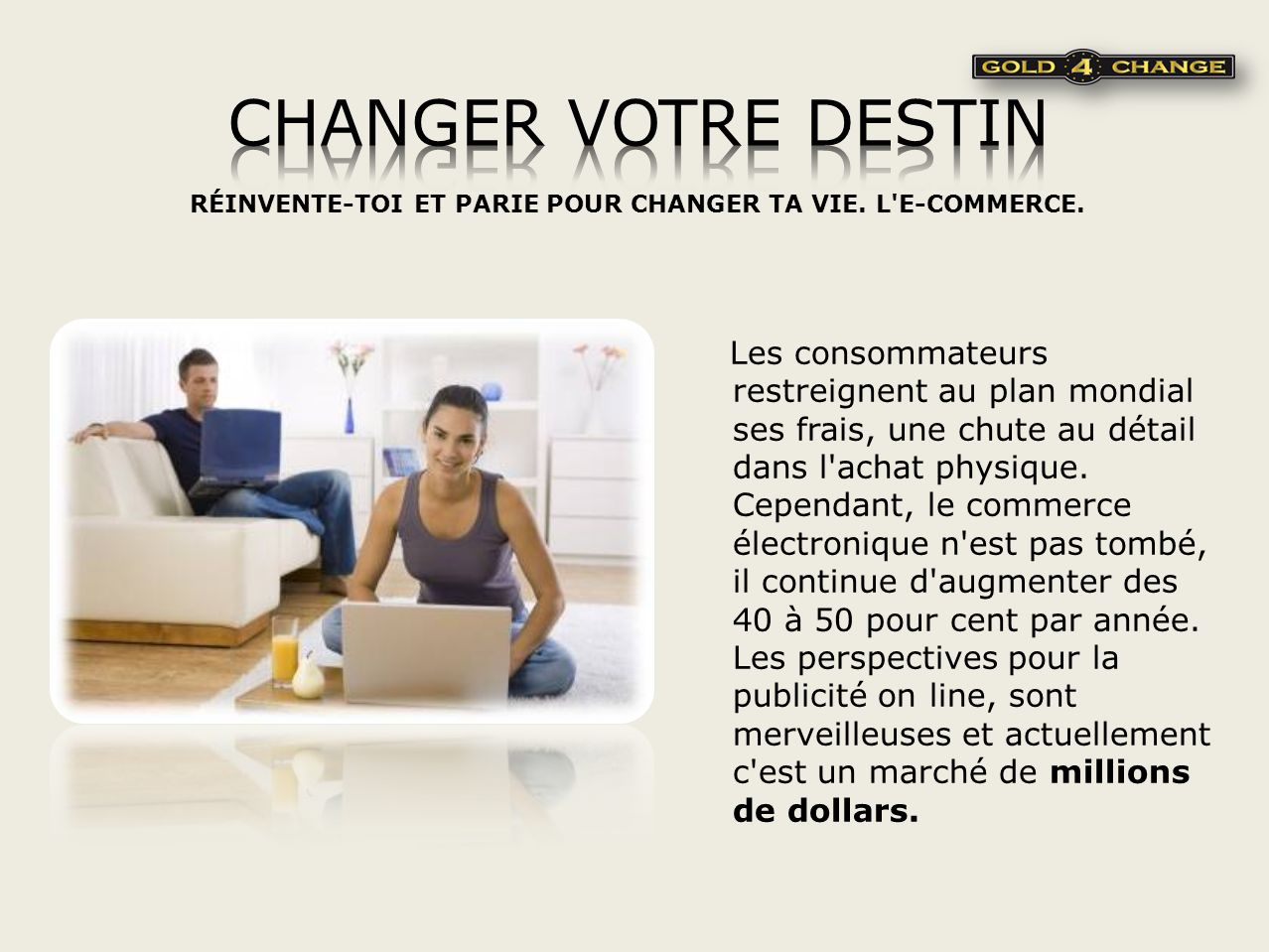 RÉINVENTE-TOI ET PARIE POUR CHANGER TA VIE.L E-COMMERCE.