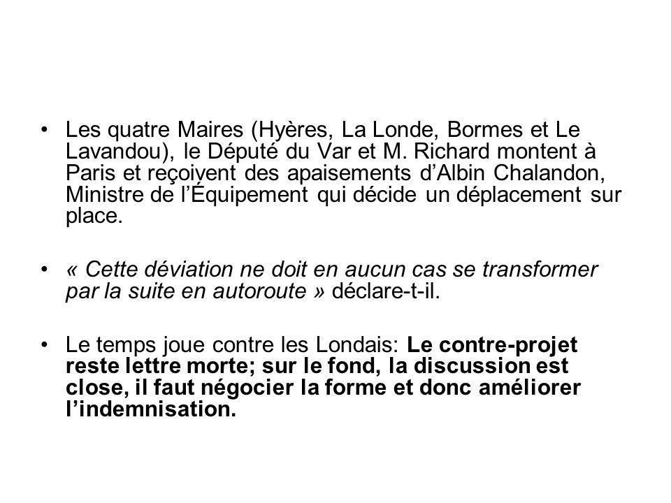 Les quatre Maires (Hyères, La Londe, Bormes et Le Lavandou), le Député du Var et M. Richard montent à Paris et reçoivent des apaisements dAlbin Chalan