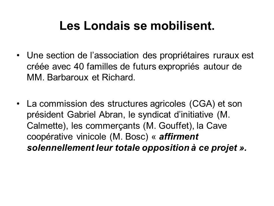 Les Londais se mobilisent. Une section de lassociation des propriétaires ruraux est créée avec 40 familles de futurs expropriés autour de MM. Barbarou