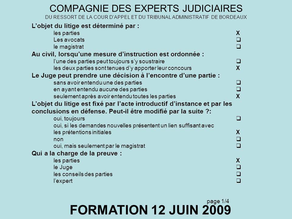 COMPAGNIE DES EXPERTS JUDICIAIRES DU RESSORT DE LA COUR DAPPEL ET DU TRIBUNAL ADMINISTRATIF DE BORDEAUX FORMATION 12 JUIN 2009 Lobjet du litige est dé