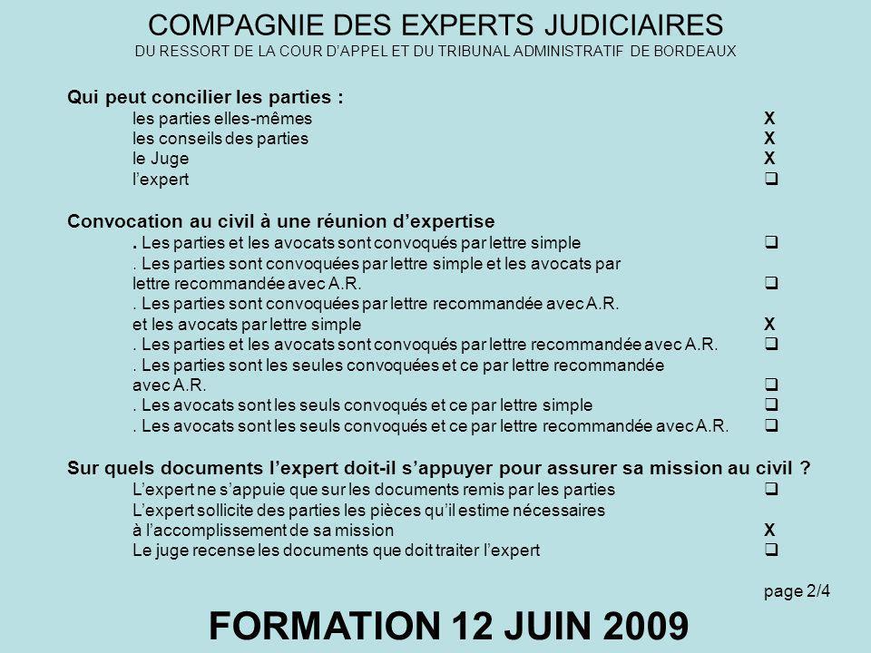 COMPAGNIE DES EXPERTS JUDICIAIRES DU RESSORT DE LA COUR DAPPEL ET DU TRIBUNAL ADMINISTRATIF DE BORDEAUX FORMATION 12 JUIN 2009 Qui peut concilier les