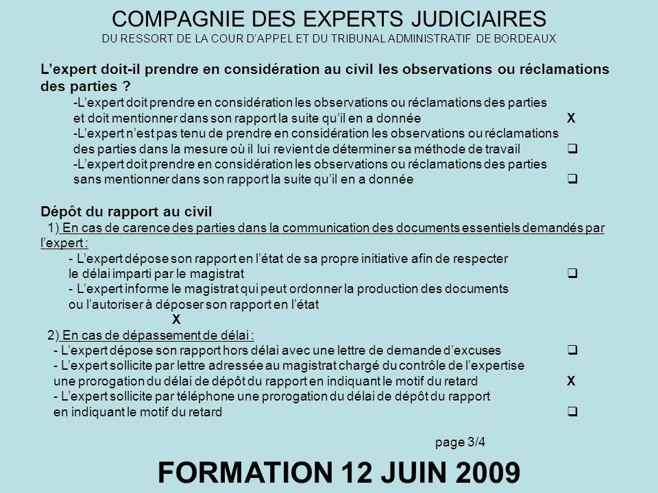 COMPAGNIE DES EXPERTS JUDICIAIRES DU RESSORT DE LA COUR DAPPEL ET DU TRIBUNAL ADMINISTRATIF DE BORDEAUX FORMATION 12 JUIN 2009 Lexpert doit-il prendre