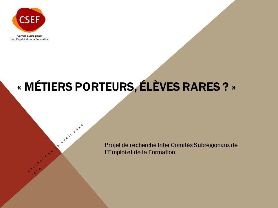 « MÉTIERS PORTEURS, ÉLÈVES RARES .