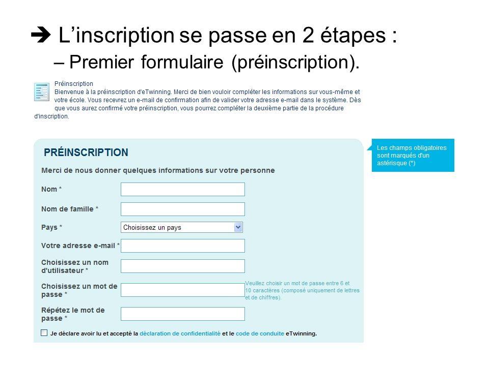 Linscription se passe en 2 étapes : –Premier formulaire (préinscription). Après lenvoi du premier formulaire, linscrit recevra un mél comprenant un li