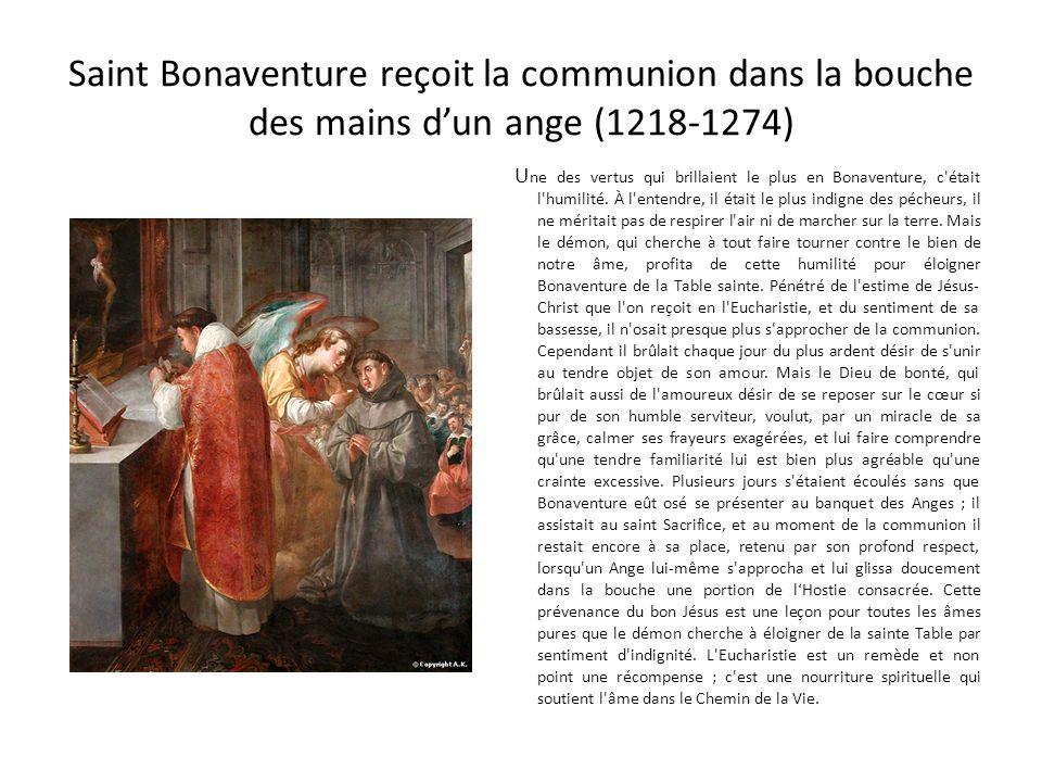 Saint François dAssise (1181-1226) Eux seuls (les Prêtres) peuvent le donner, et pas dautres. (Lettre 2 à tous les fidèles, 35) Saint François disait