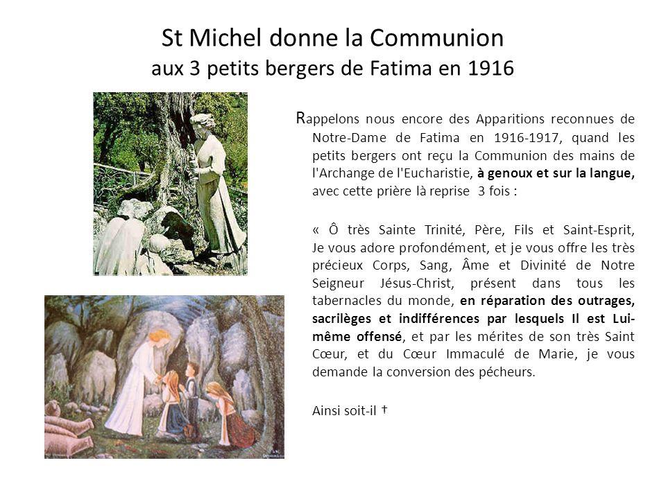 À la mort du Pape Saint Pie X en 1914 L orsque le Pape saint Pie X, par exemple, était sur son lit de mort, en août 1914, et que la sainte Communion l