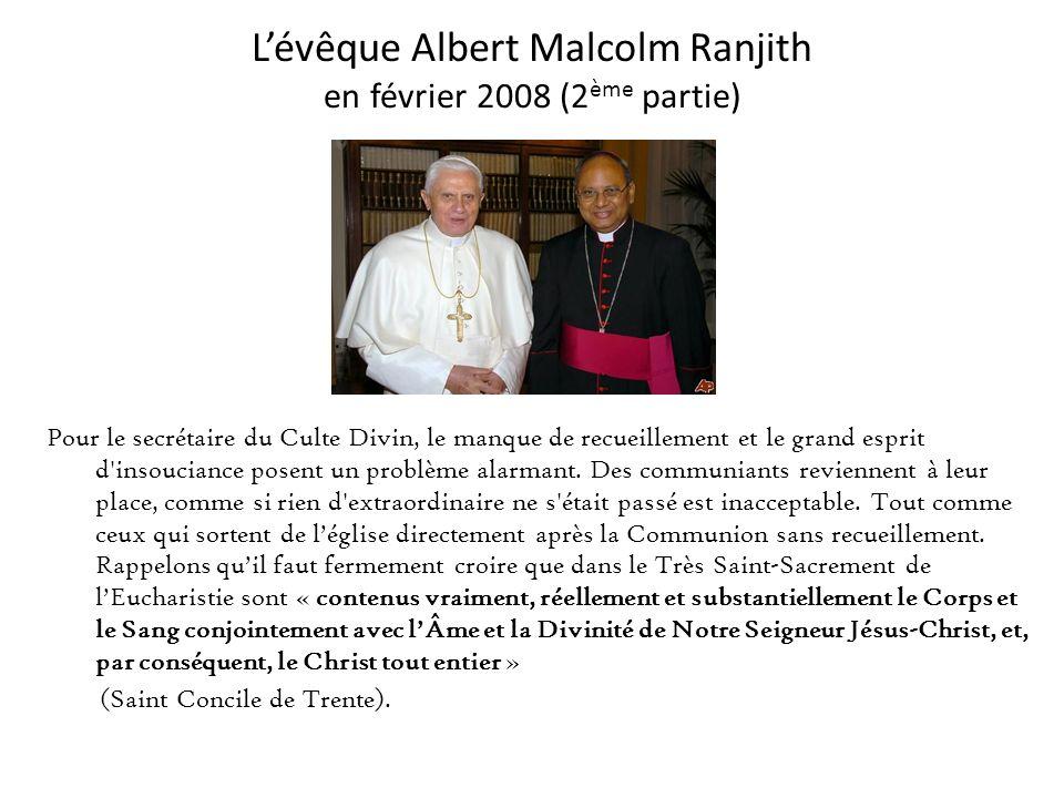 Lévêque Albert Malcolm Ranjith en février 2008 (1 ère partie) L Archevêque Albert Malcolm Ranjith, secrétaire de la Congrégation pour le Culte Divin,
