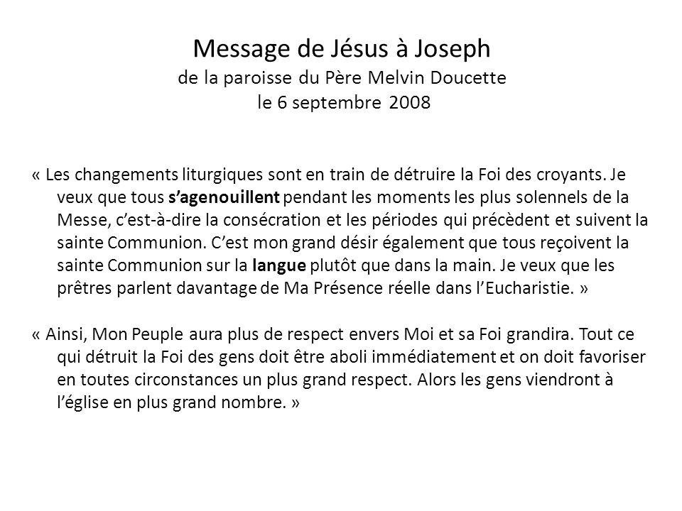 Message de Jésus à John Leary entre 2005 et 2010 « Lorsque vous faites la génuflexion devant Mon Tabernacle en entrant dans mon Église, que vous vous