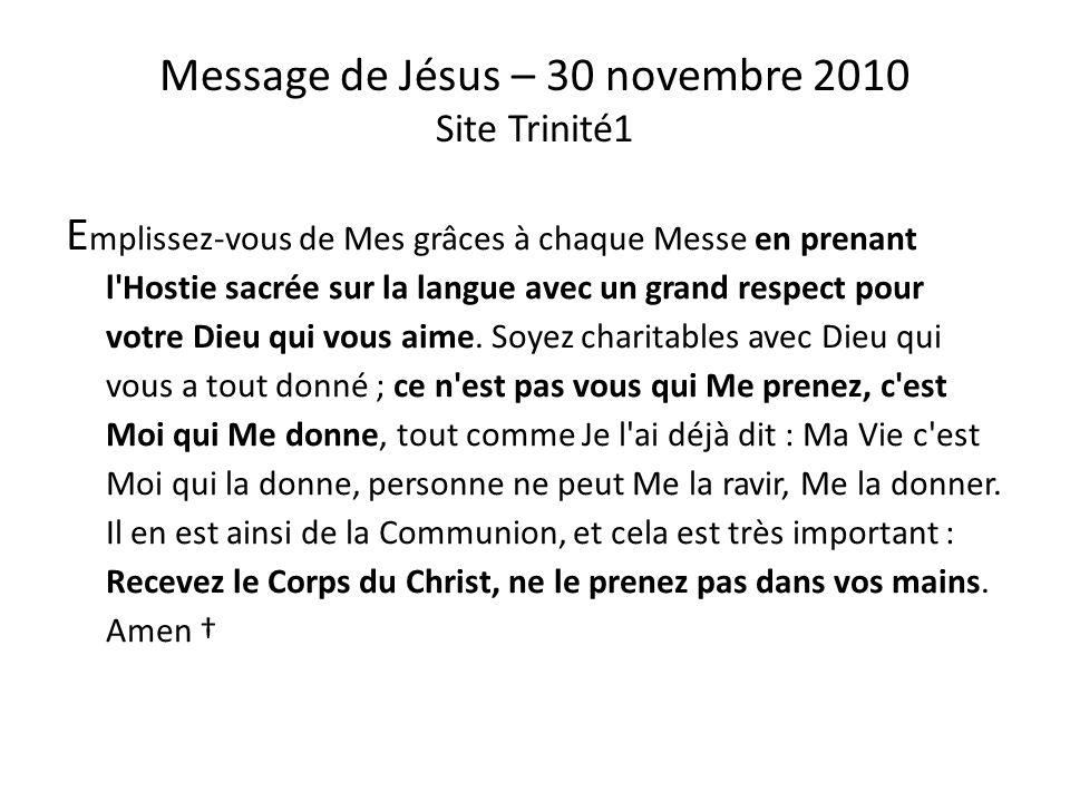 Message de Jésus – 22 octobre 2010 Site Trinité1 E h bien ! aujourd'hui, c'est Moi qui vous invite au Repas des Noces de l'Agneau : à la sainte Messe